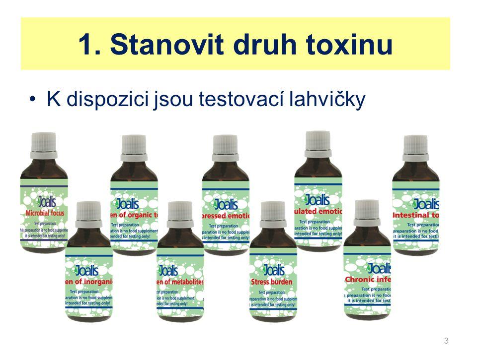1. Stanovit druh toxinu K dispozici jsou testovací lahvičky