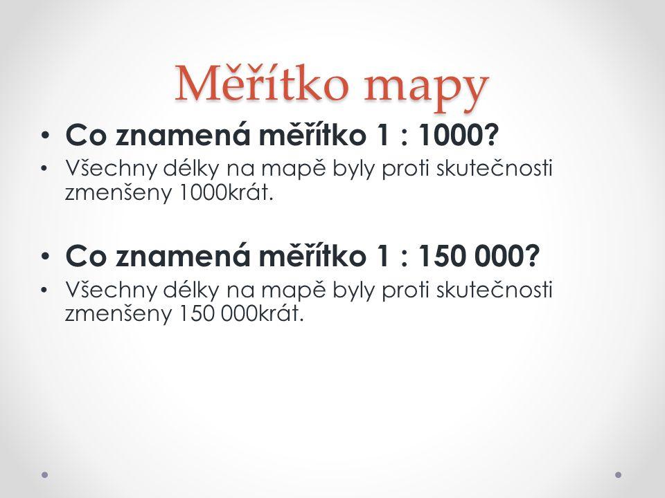 Měřítko mapy Co znamená měřítko 1 : 1000