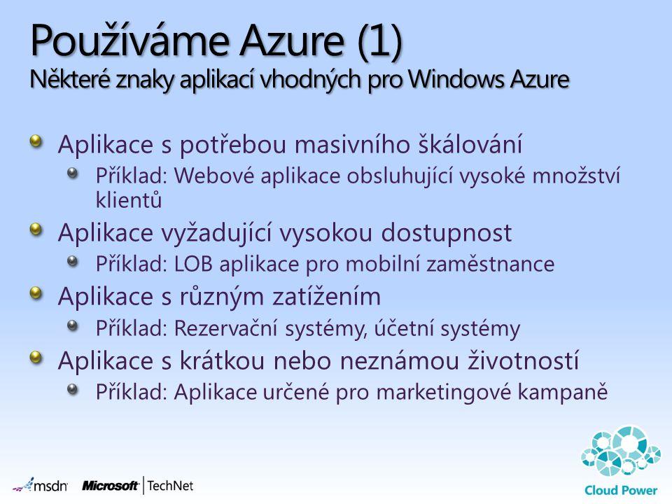 Používáme Azure (1) Některé znaky aplikací vhodných pro Windows Azure
