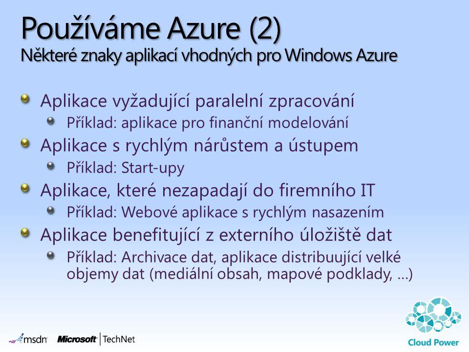 Používáme Azure (2) Některé znaky aplikací vhodných pro Windows Azure