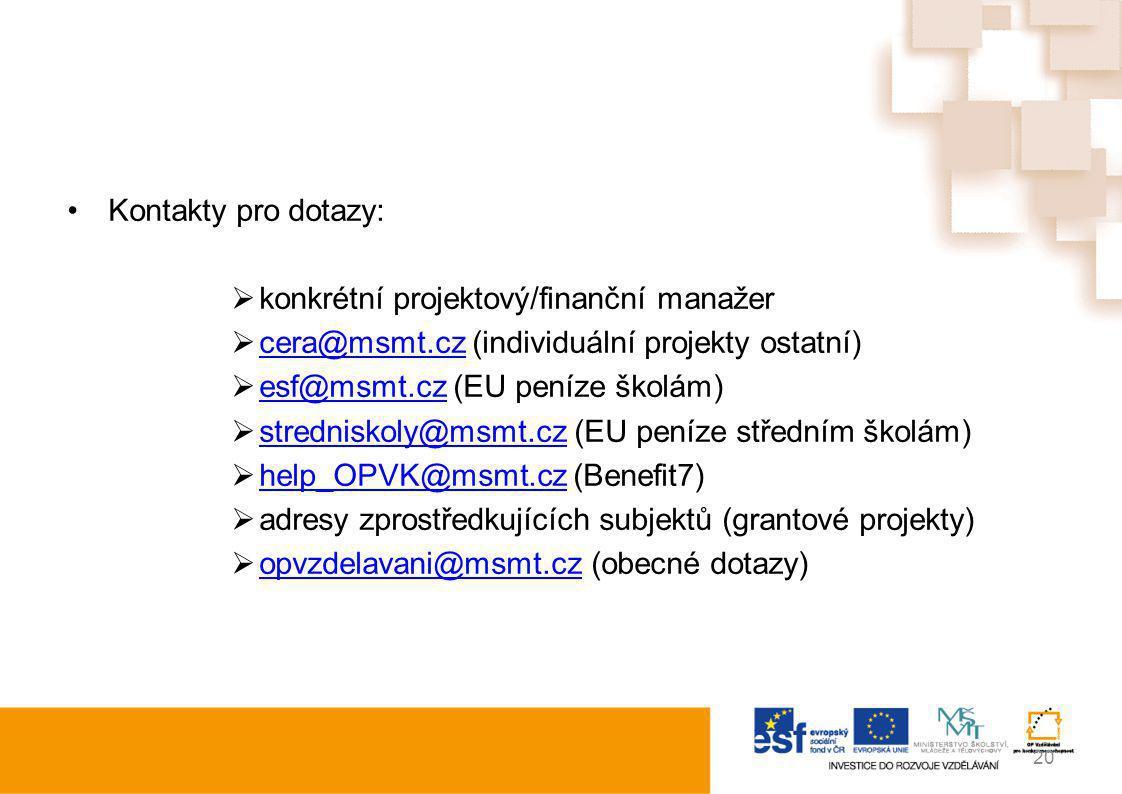 Kontakty pro dotazy: konkrétní projektový/finanční manažer. cera@msmt.cz (individuální projekty ostatní)