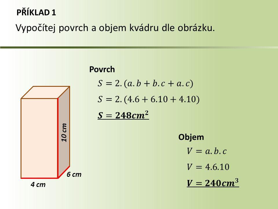 Vypočítej povrch a objem kvádru dle obrázku.