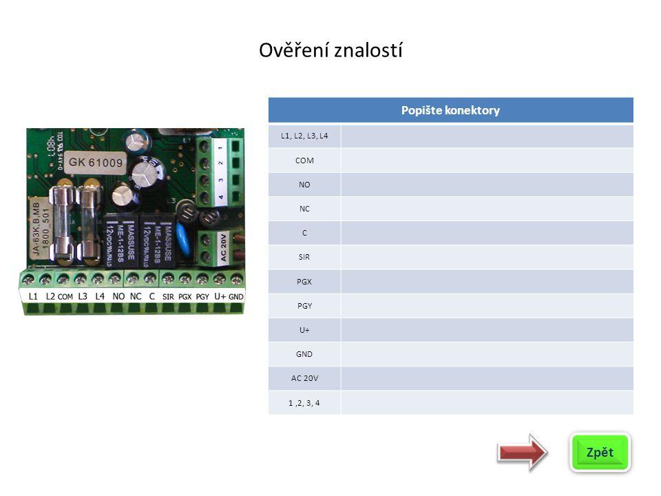 Ověření znalostí Zpět Popište konektory L1, L2, L3, L4 COM NO NC C SIR