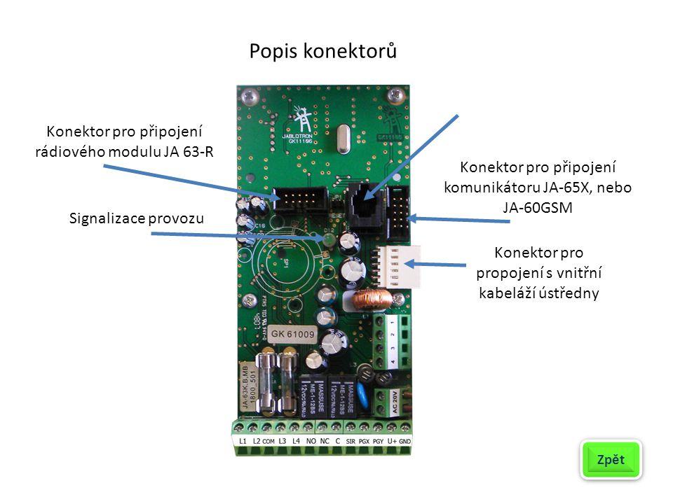Popis konektorů Konektor pro připojení rádiového modulu JA 63-R