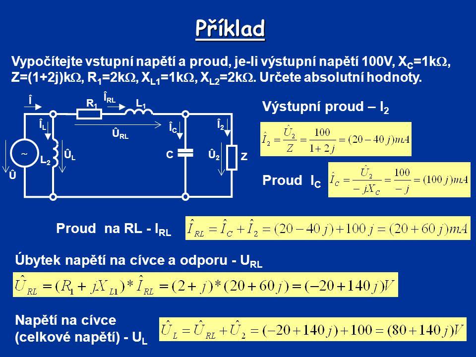 Příklad Výstupní proud – I2 Proud IC Proud na RL - IRL