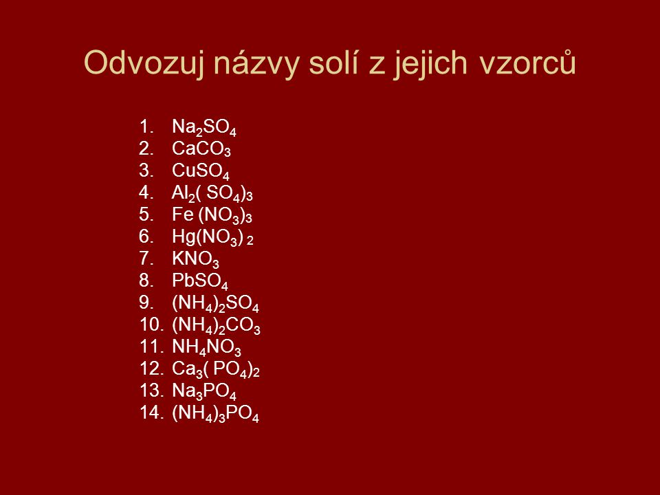 Odvozuj názvy solí z jejich vzorců