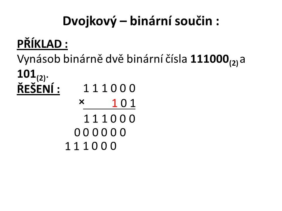 Dvojkový – binární součin :