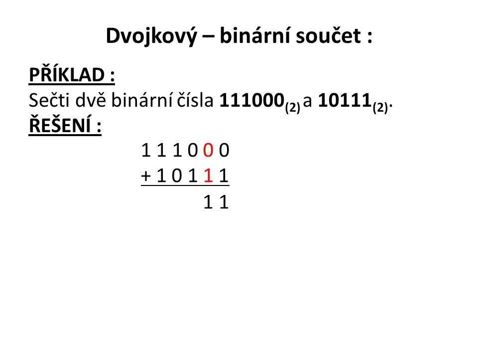 Dvojkový – binární součet :