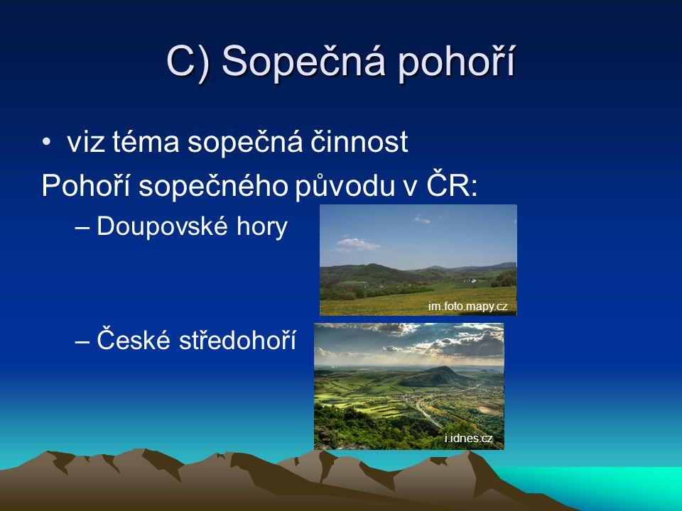 C) Sopečná pohoří viz téma sopečná činnost