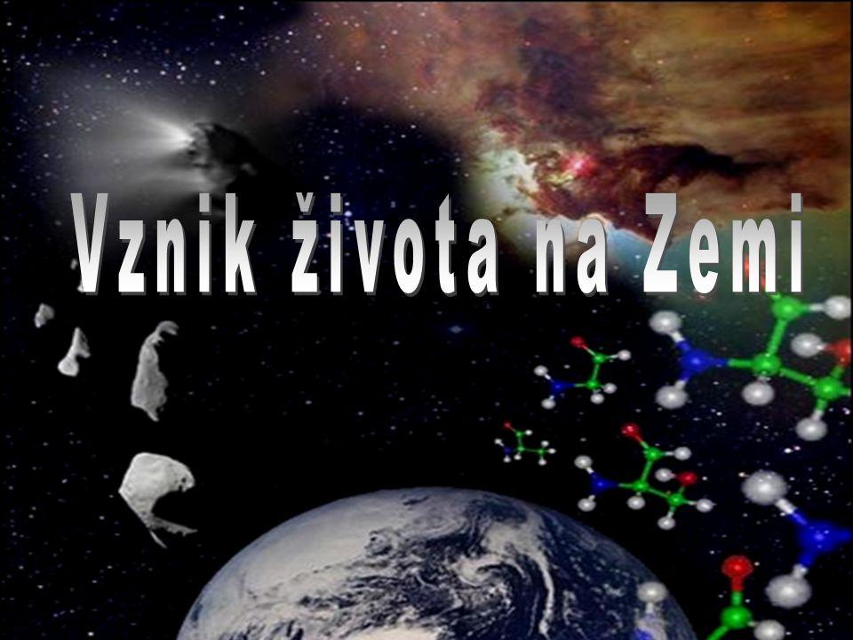 Vznik života na Zemi Vznik života na Zemi