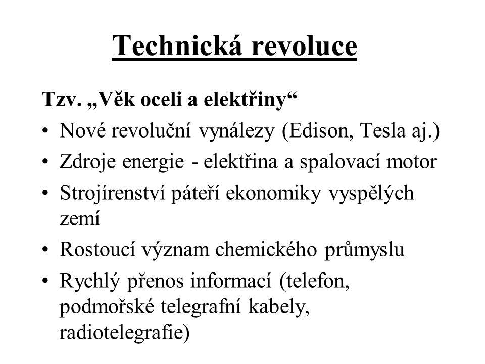 """Technická revoluce Tzv. """"Věk oceli a elektřiny"""