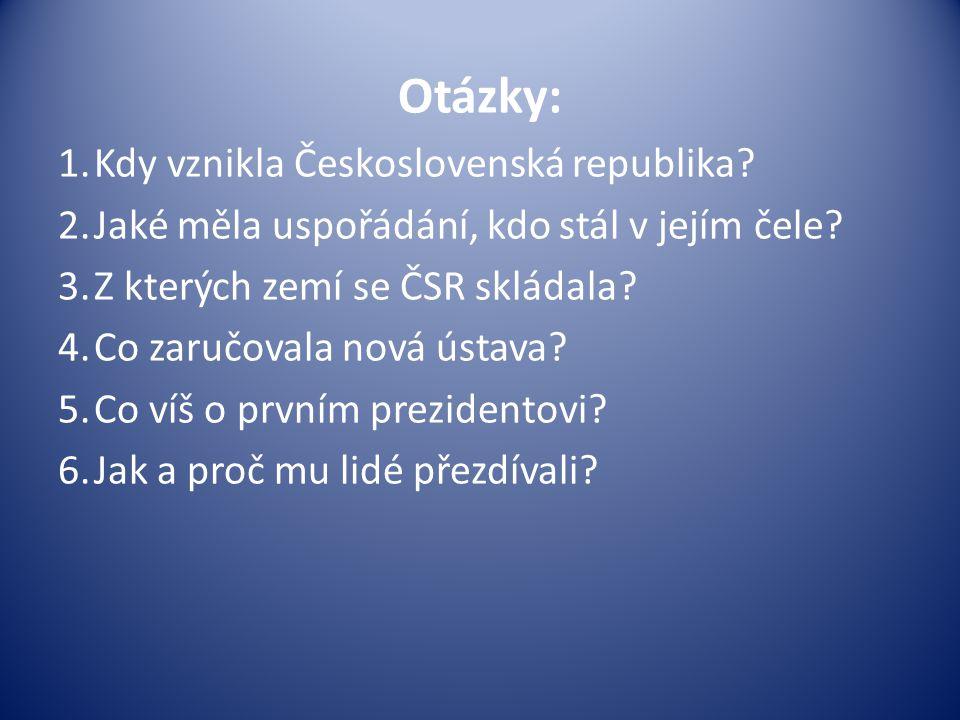 Otázky: Kdy vznikla Československá republika