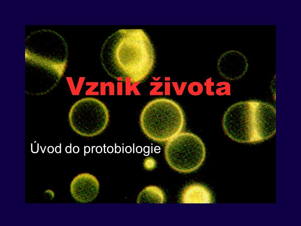 Vznik života Úvod do protobiologie