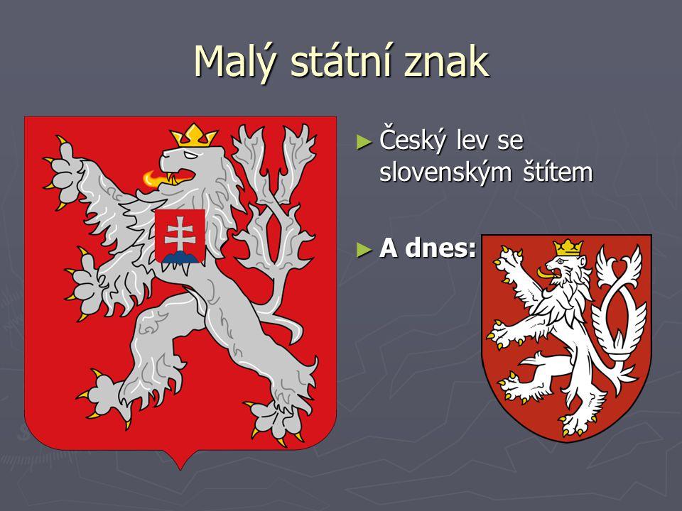 Malý státní znak Český lev se slovenským štítem A dnes: