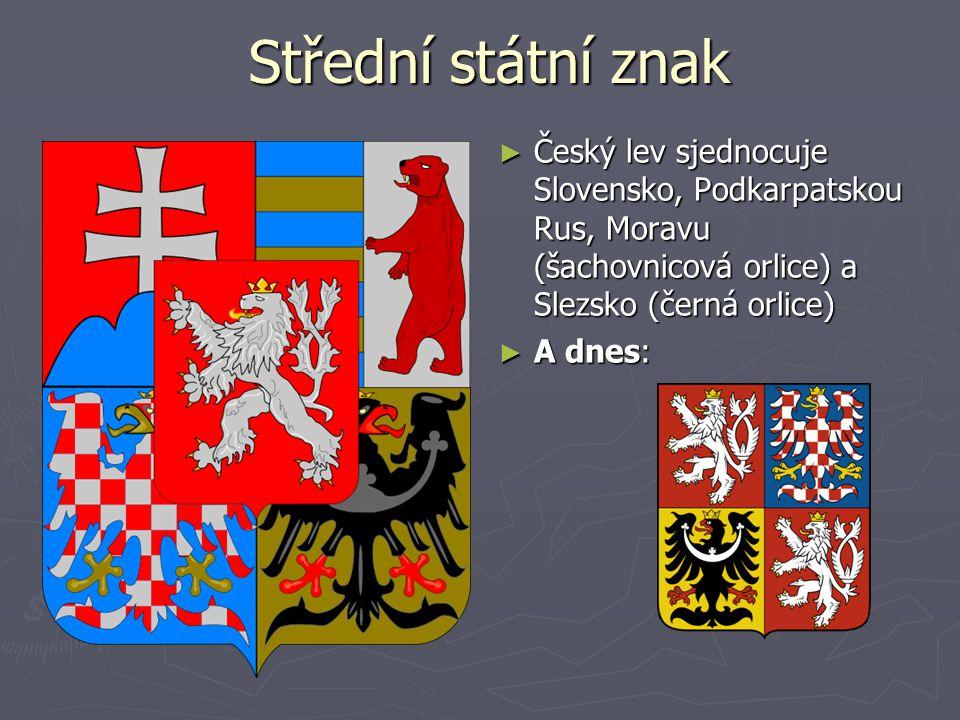 Střední státní znak Český lev sjednocuje Slovensko, Podkarpatskou Rus, Moravu (šachovnicová orlice) a Slezsko (černá orlice)