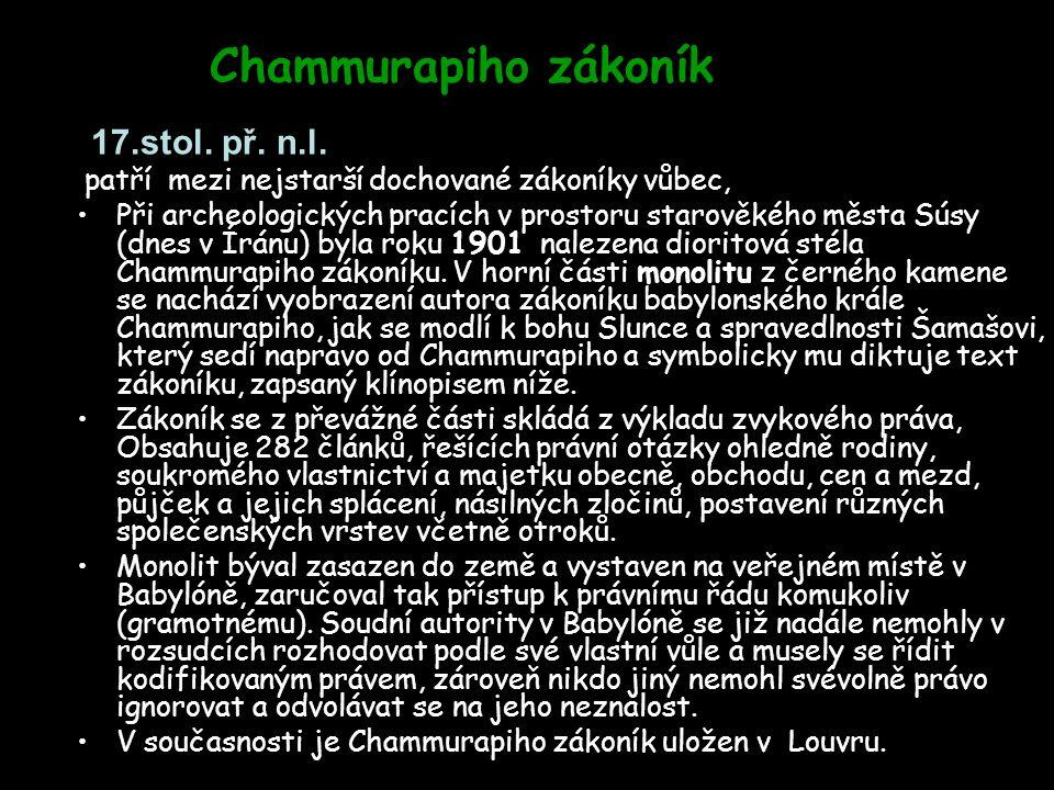 Chammurapiho zákoník 17.stol. př. n.l. patří mezi nejstarší dochované zákoníky vůbec,