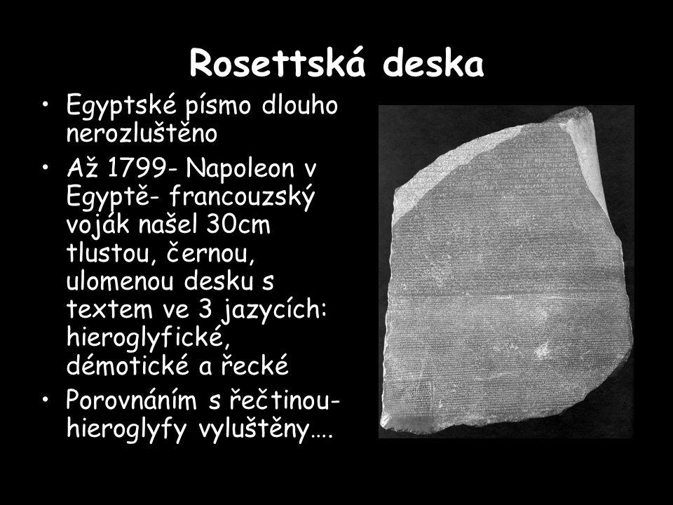 Rosettská deska Egyptské písmo dlouho nerozluštěno