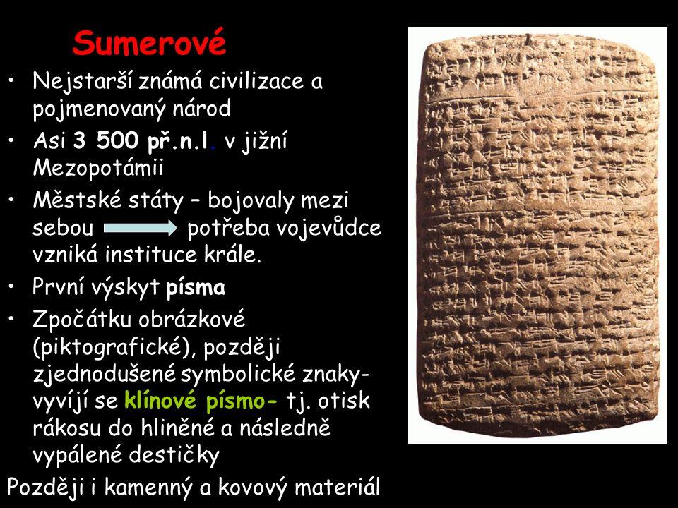 Sumerové Nejstarší známá civilizace a pojmenovaný národ