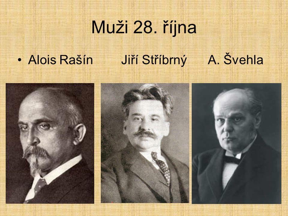Muži 28. října Alois Rašín Jiří Stříbrný A. Švehla