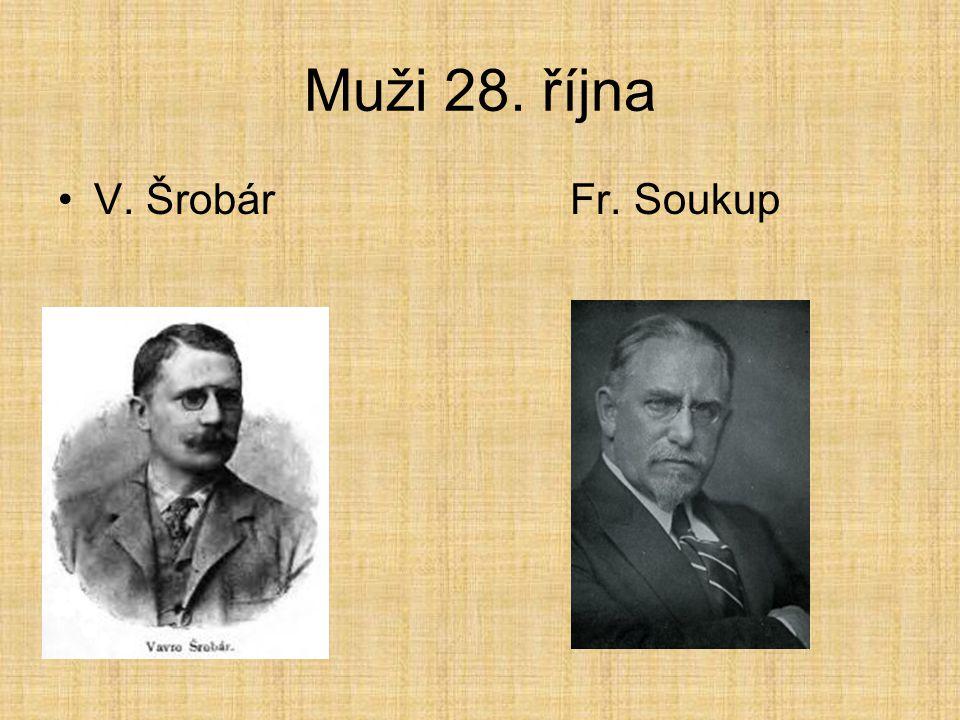 Muži 28. října V. Šrobár Fr. Soukup