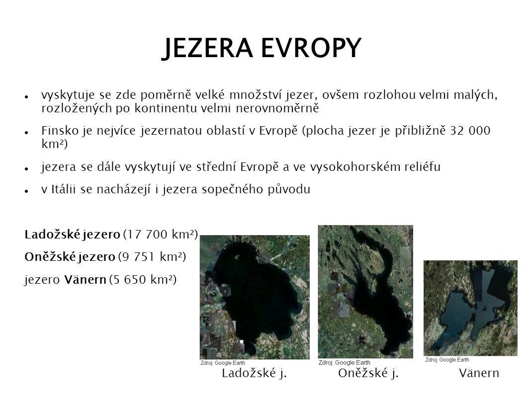 JEZERA EVROPY vyskytuje se zde poměrně velké množství jezer, ovšem rozlohou velmi malých, rozložených po kontinentu velmi nerovnoměrně.