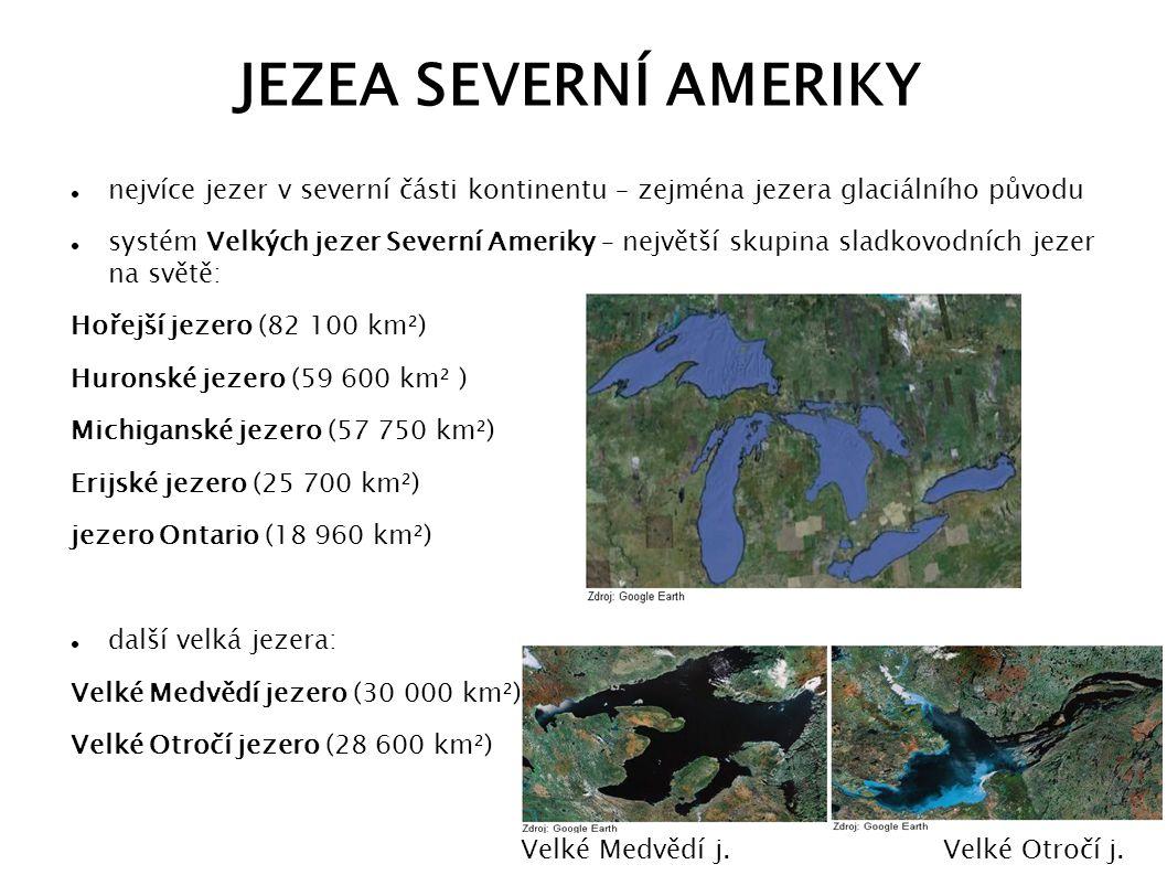 JEZEA SEVERNÍ AMERIKY nejvíce jezer v severní části kontinentu – zejména jezera glaciálního původu.