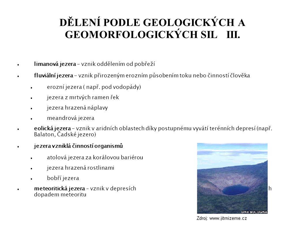DĚLENÍ PODLE GEOLOGICKÝCH A GEOMORFOLOGICKÝCH SIL III.