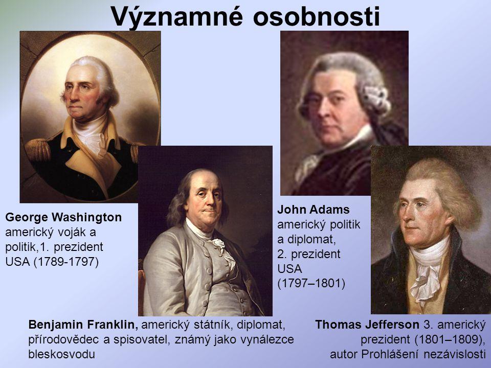 Významné osobnosti John Adams americký politik a diplomat, 2. prezident USA (1797–1801) George Washington.
