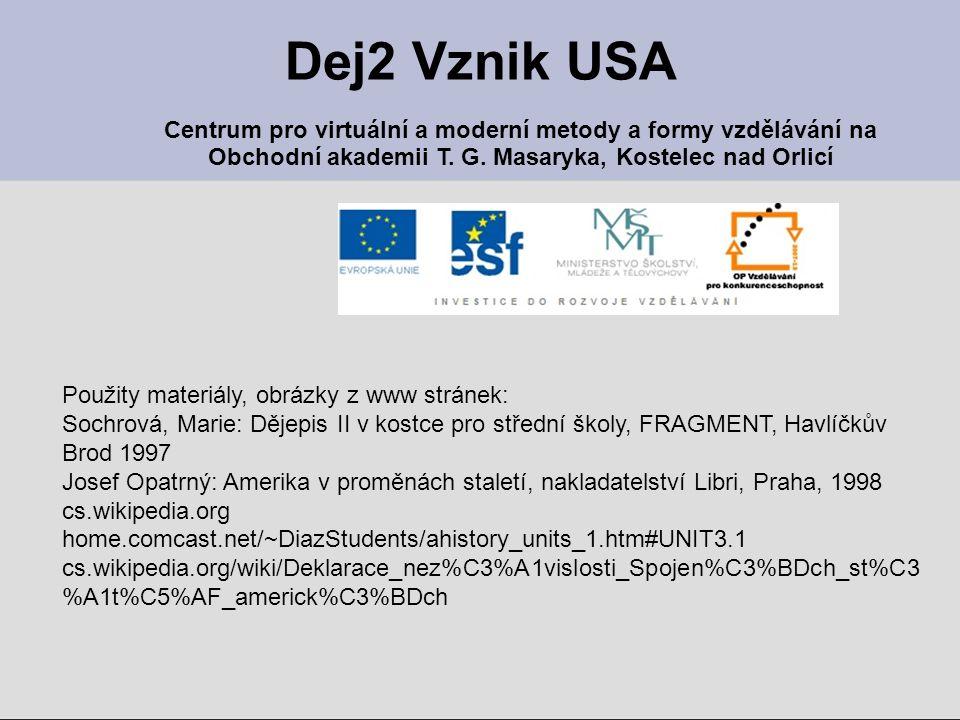 Dej2 Vznik USA Centrum pro virtuální a moderní metody a formy vzdělávání na. Obchodní akademii T. G. Masaryka, Kostelec nad Orlicí.
