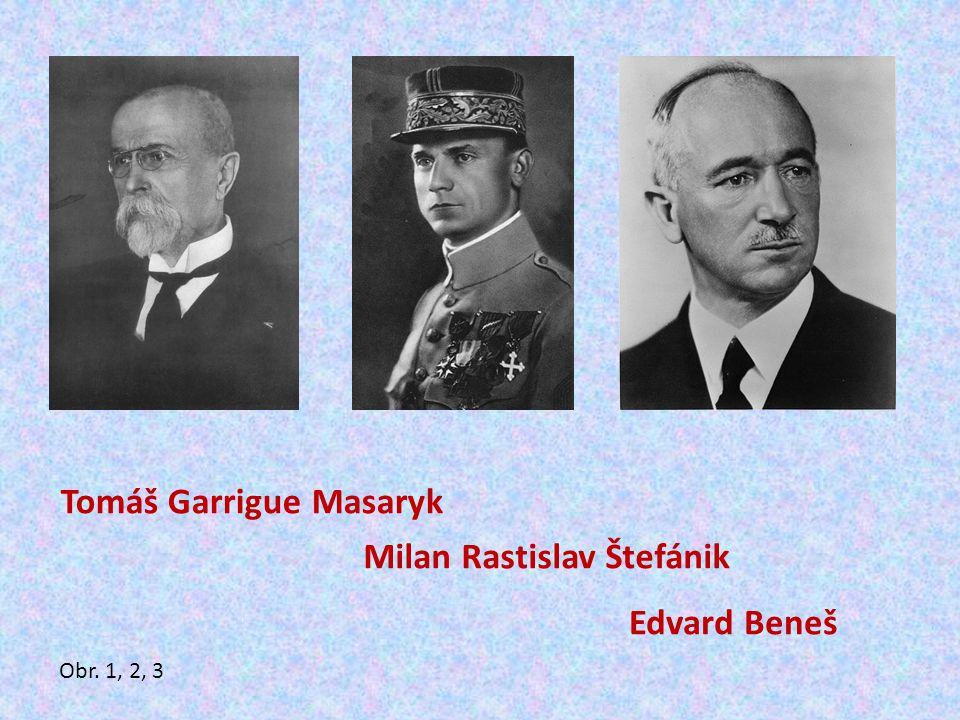 Tomáš Garrigue Masaryk Milan Rastislav Štefánik