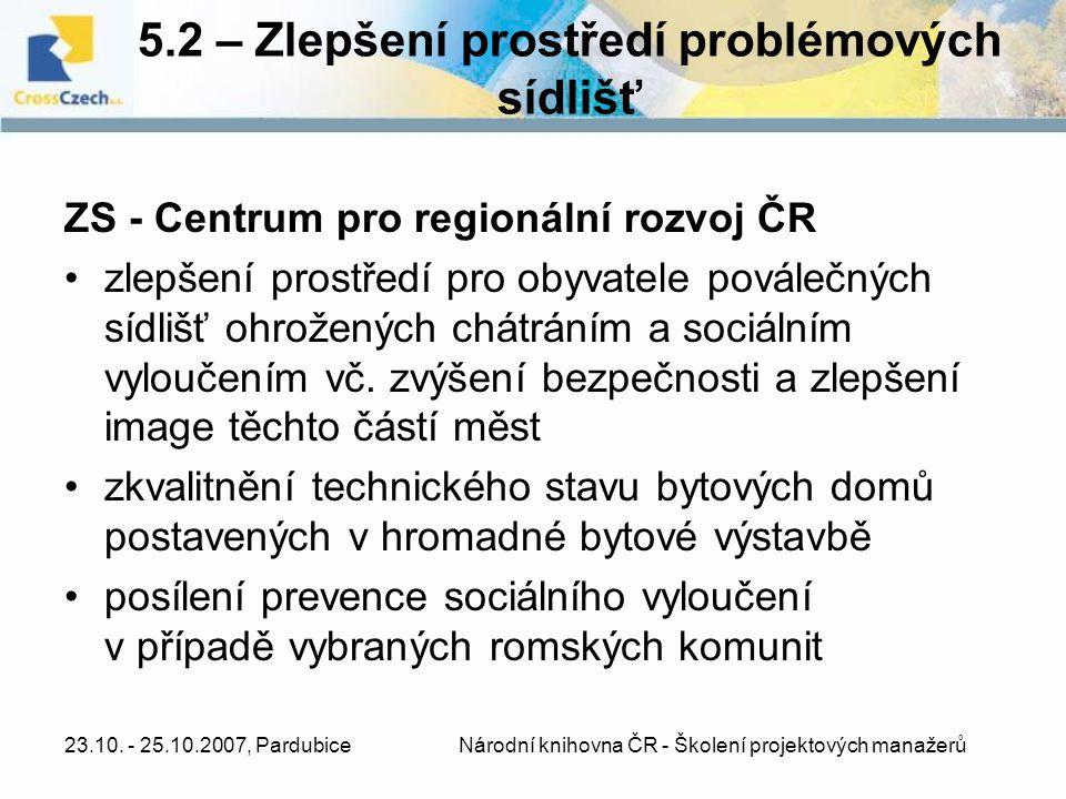 5.2 – Zlepšení prostředí problémových sídlišť
