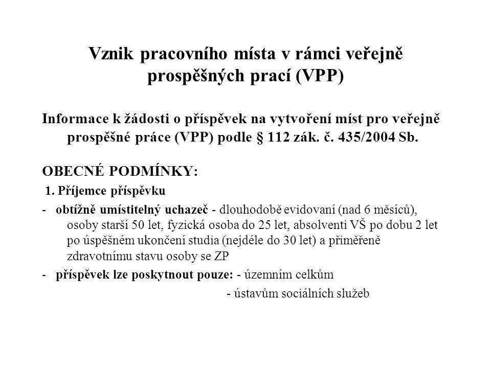 Vznik pracovního místa v rámci veřejně prospěšných prací (VPP)