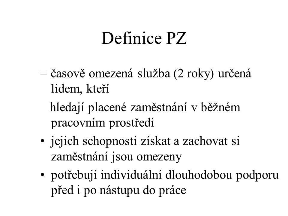 Definice PZ = časově omezená služba (2 roky) určená lidem, kteří