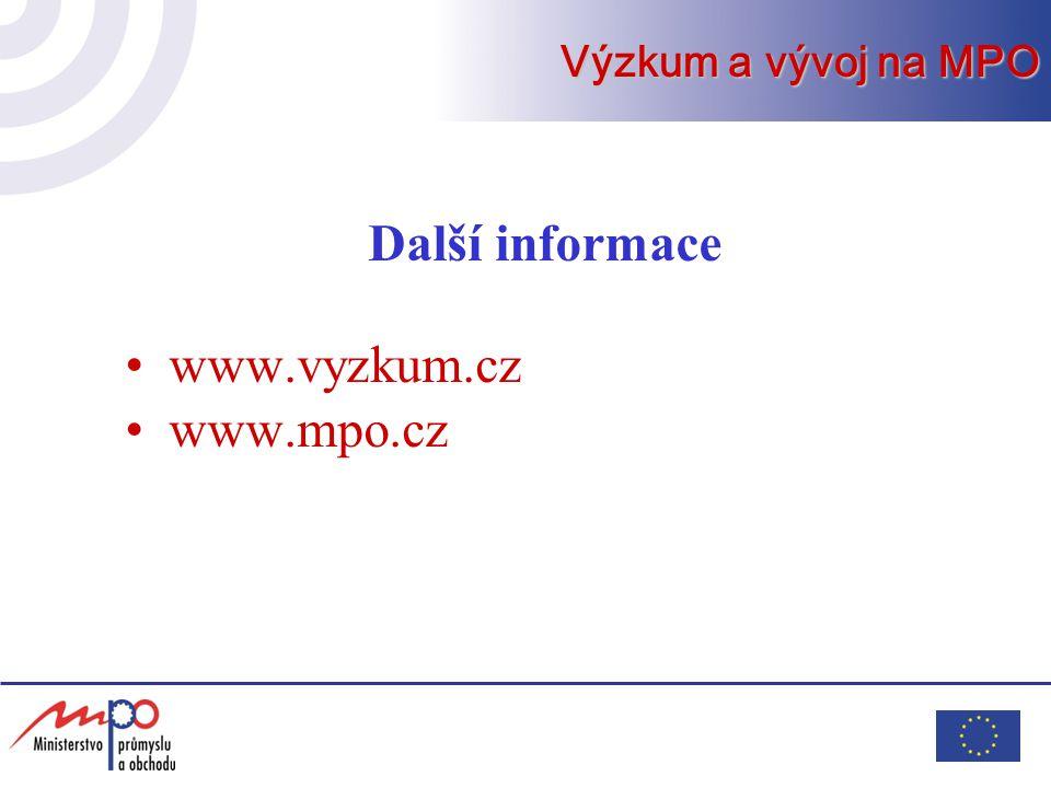 Výzkum a vývoj na MPO Další informace www.vyzkum.cz www.mpo.cz