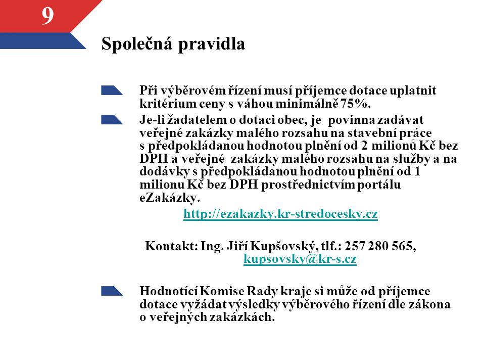 Kontakt: Ing. Jiří Kupšovský, tlf.: 257 280 565, kupsovsky@kr-s.cz