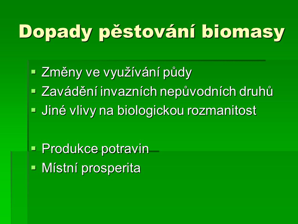 Dopady pěstování biomasy