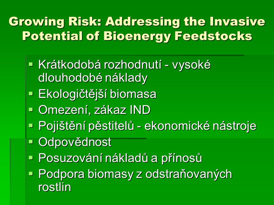 Growing Risk: Addressing the Invasive Potential of Bioenergy Feedstocks