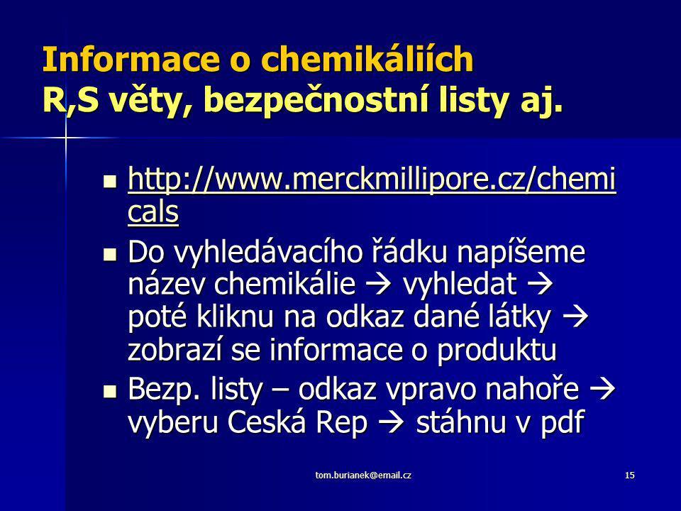 Informace o chemikáliích R,S věty, bezpečnostní listy aj.
