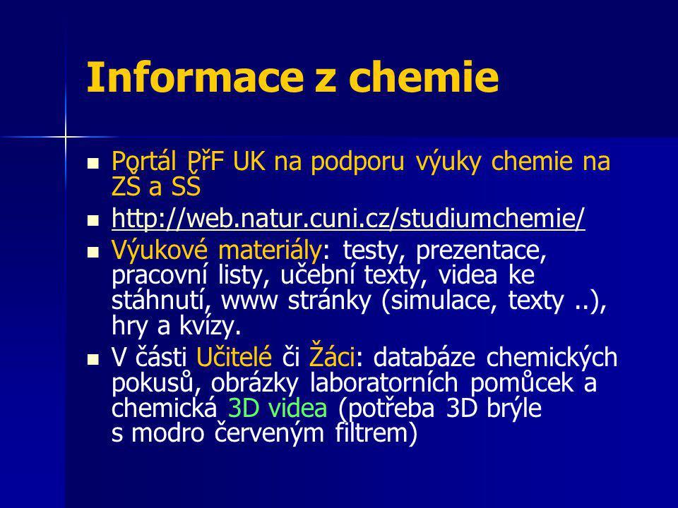 Informace z chemie Portál PřF UK na podporu výuky chemie na ZŠ a SŠ