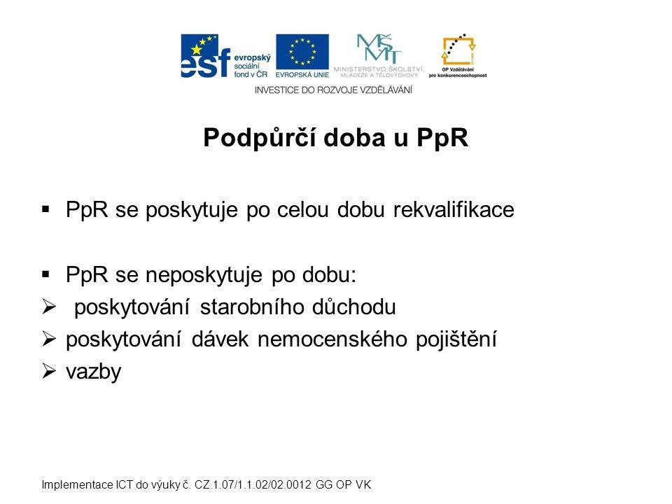 Podpůrčí doba u PpR PpR se poskytuje po celou dobu rekvalifikace