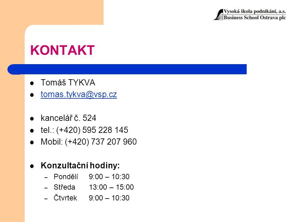 KONTAKT Tomáš TYKVA tomas.tykva@vsp.cz kancelář č. 524