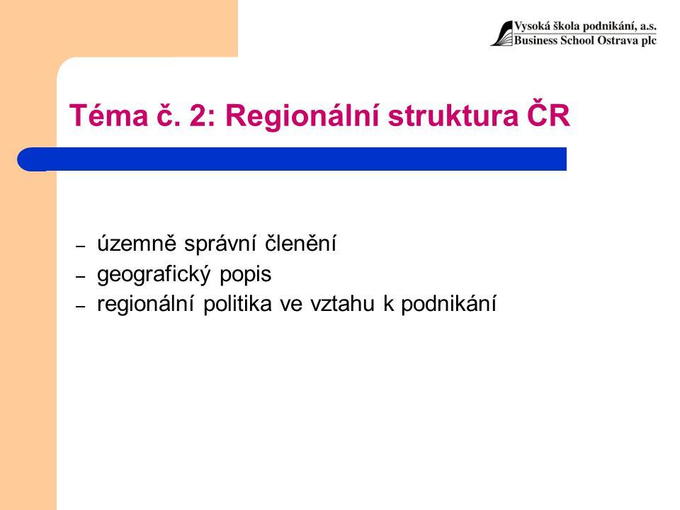 Téma č. 2: Regionální struktura ČR