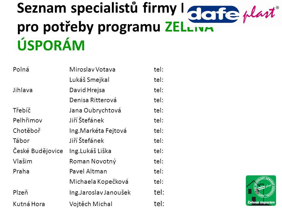 Seznam specialistů firmy DAFE-PLAST pro potřeby programu ZELENÁ ÚSPORÁM