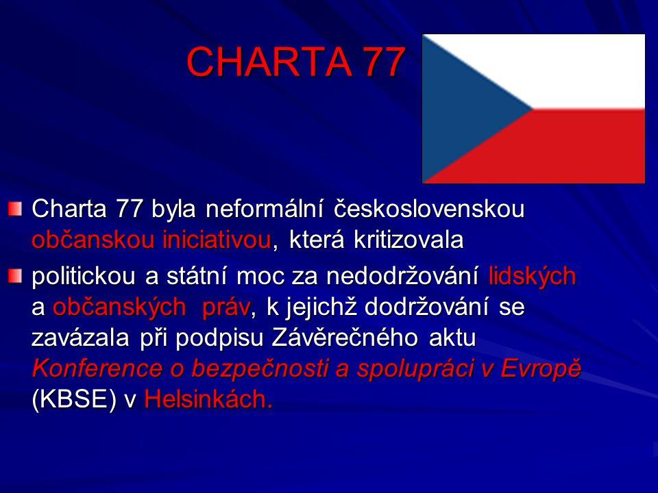CHARTA 77 Charta 77 byla neformální československou občanskou iniciativou, která kritizovala.