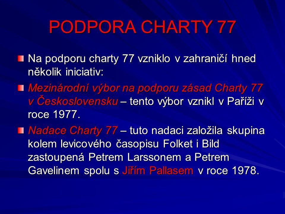 PODPORA CHARTY 77 Na podporu charty 77 vzniklo v zahraničí hned několik iniciativ: