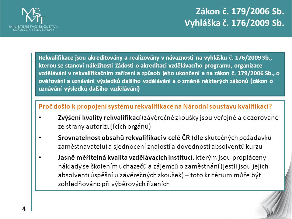 Zákon č. 179/2006 Sb. Vyhláška č. 176/2009 Sb.