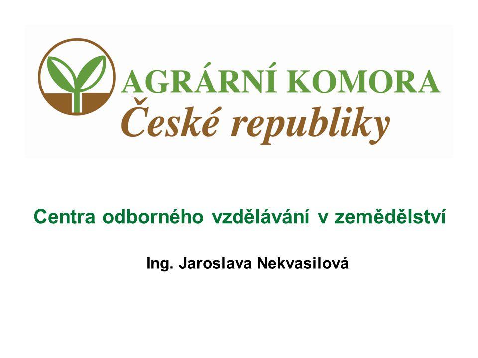 Centra odborného vzdělávání v zemědělství Ing. Jaroslava Nekvasilová