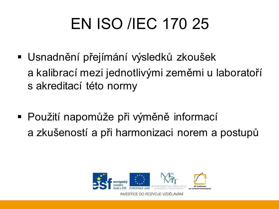 EN ISO /IEC 170 25 Usnadnění přejímání výsledků zkoušek