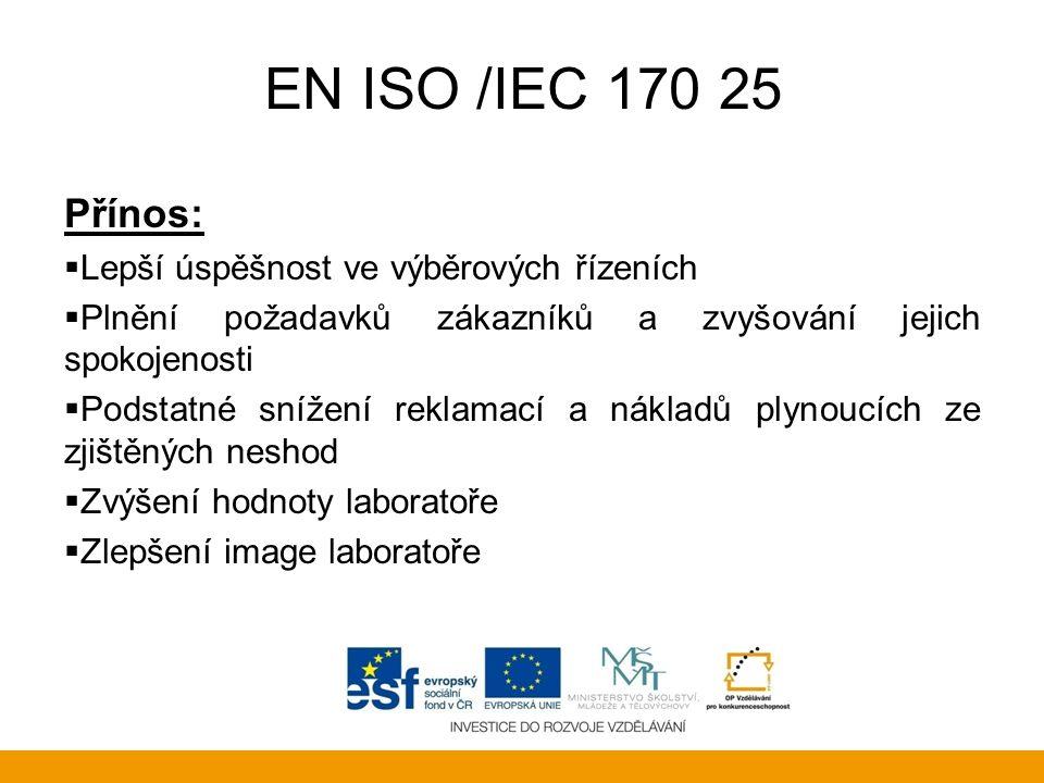 EN ISO /IEC 170 25 Přínos: Lepší úspěšnost ve výběrových řízeních
