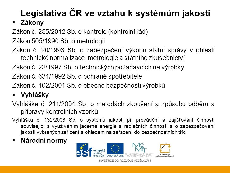 Legislativa ČR ve vztahu k systémům jakosti
